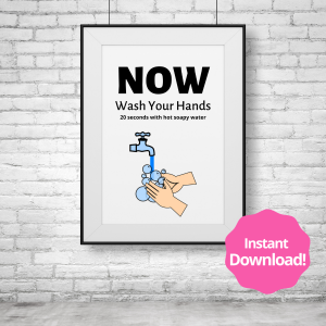Now Wash Your Hands Printable