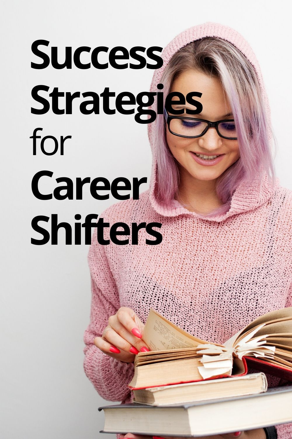 Success Strategies for Career Shifters. How to Make a Successful Career Change.