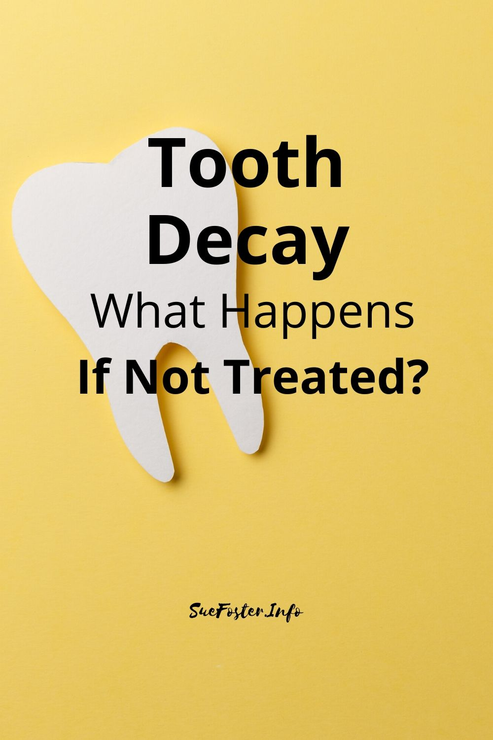 Tooth Decay What Happens If Not Treated?