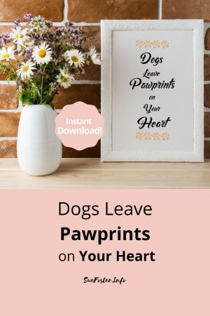 Dogs leave pawprints on your heart digital heart printable