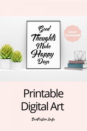 Good Thoughts Make Happy Days Positive Quote Printable Digital Art