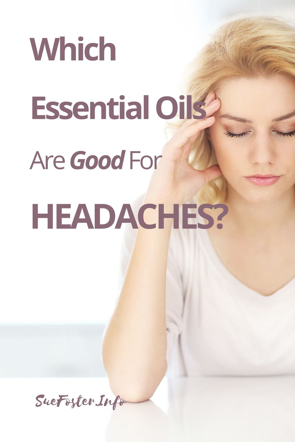 Find out which essential oils will help with a headache.