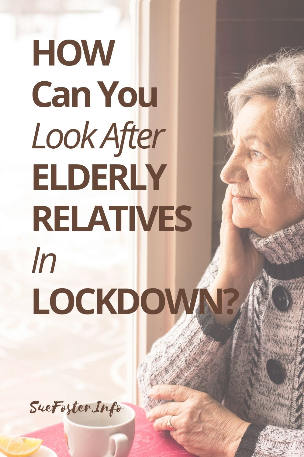 How Can You Look After Elderly Relatives In Lockdown?