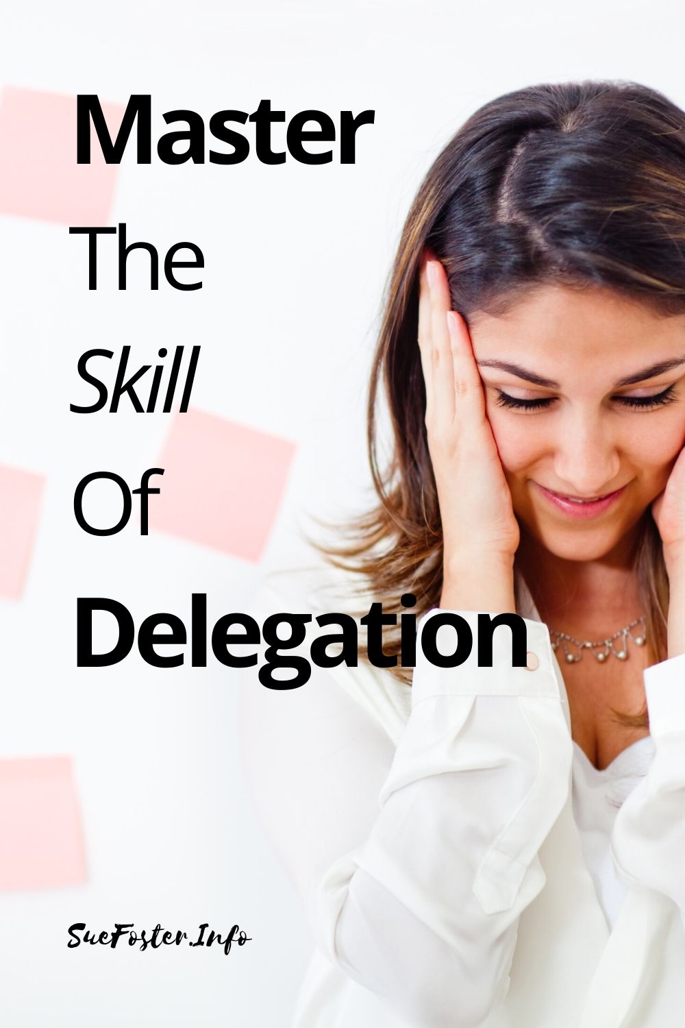 Master the Skill of Delegation with These Practices in Daily Life