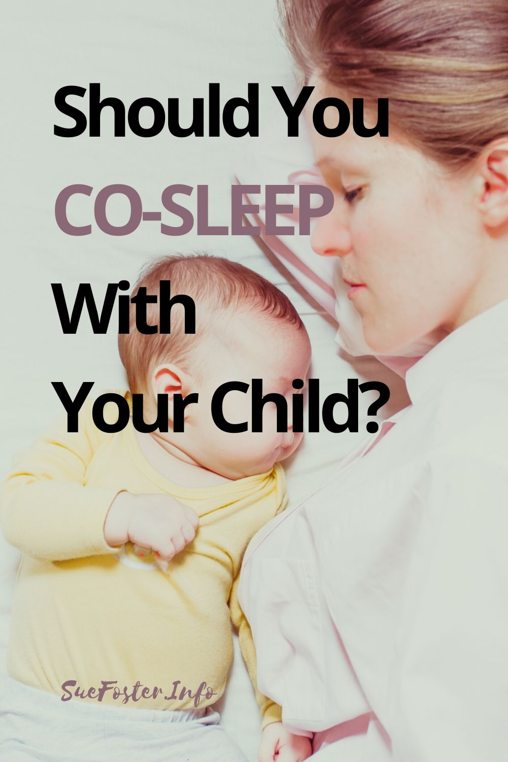 Advantages and disadvantages of co-sleeping with your child.