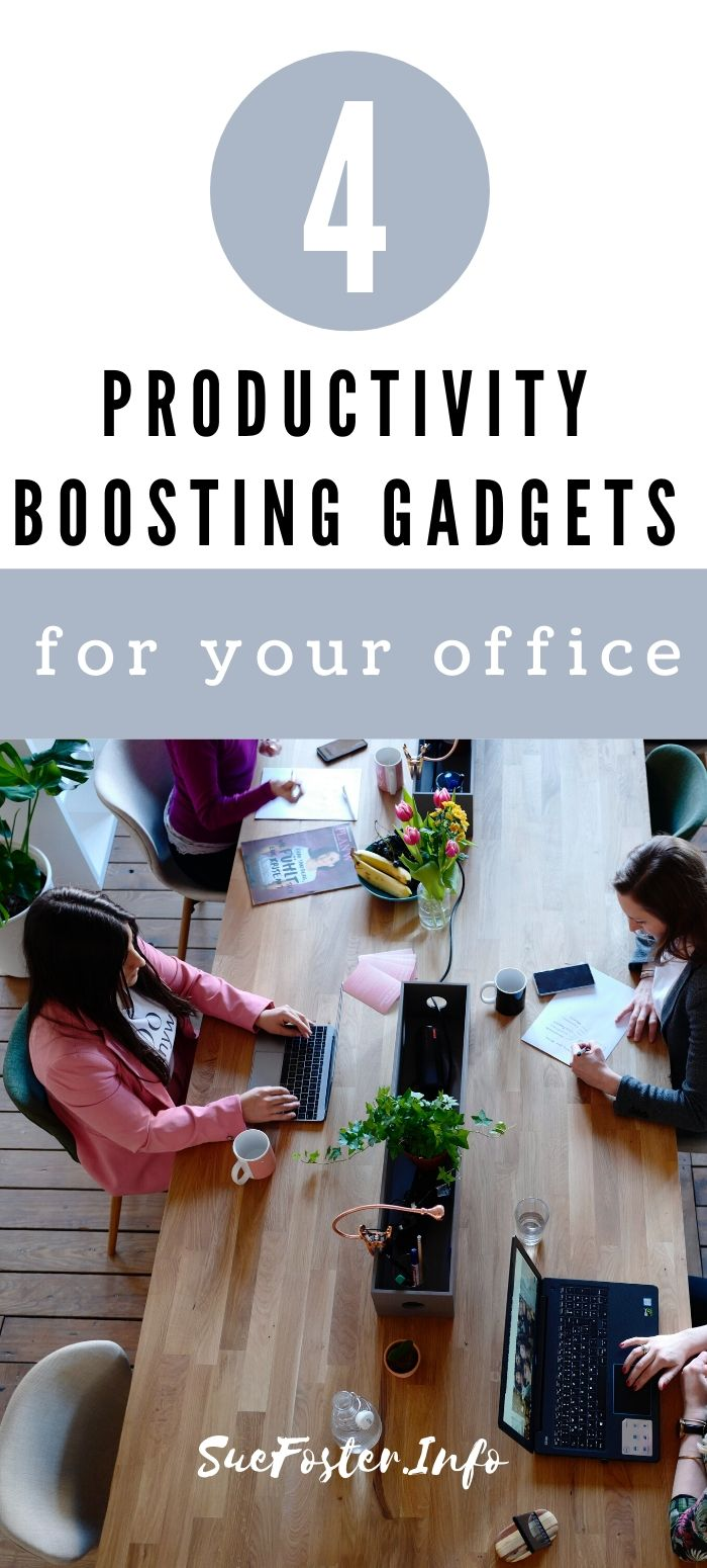 4 productivity boosting gadgets for your office.