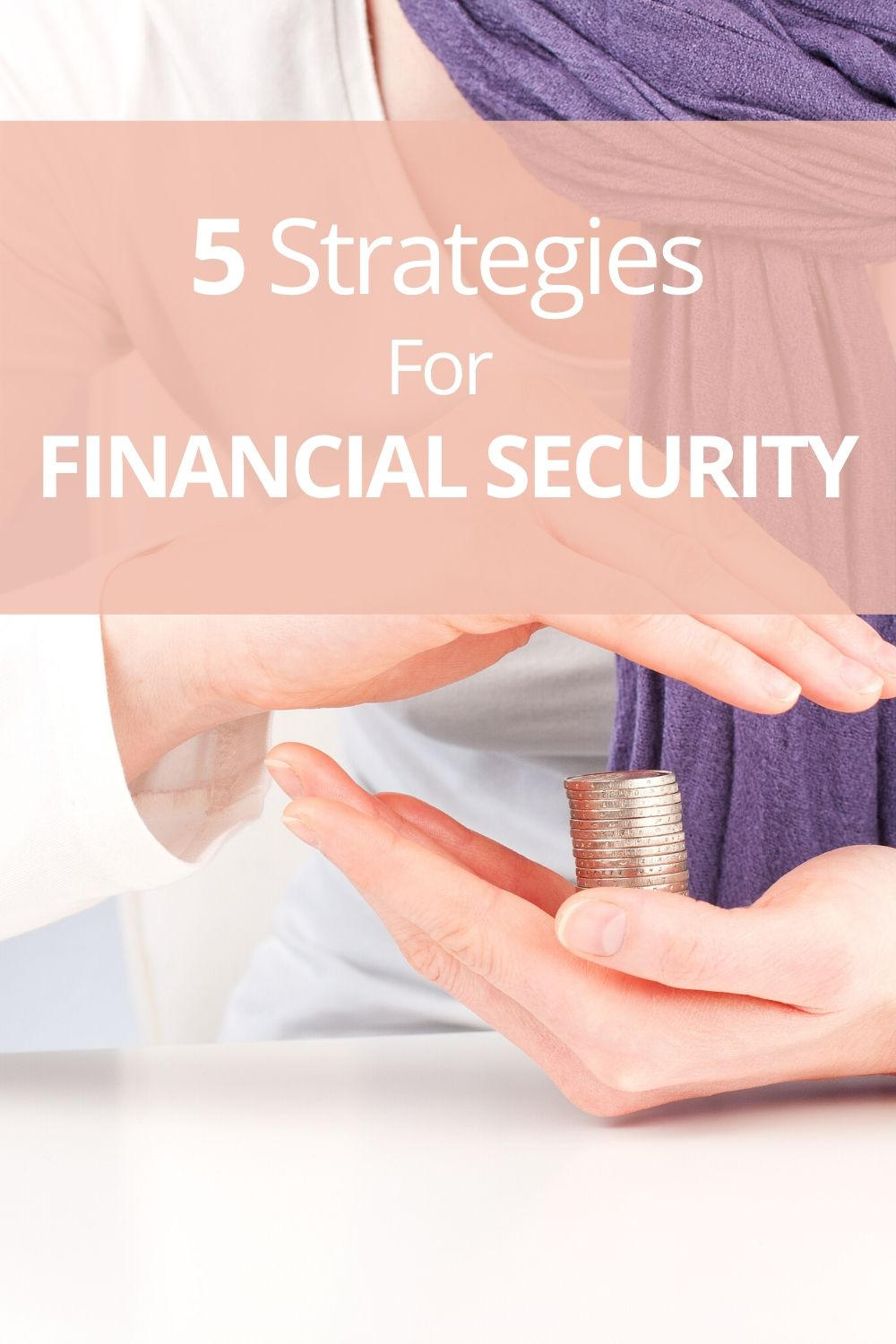 Everyone would want to enjoy financial security, but not many know where to start. Here's how you can start attaining financial security in five ways.