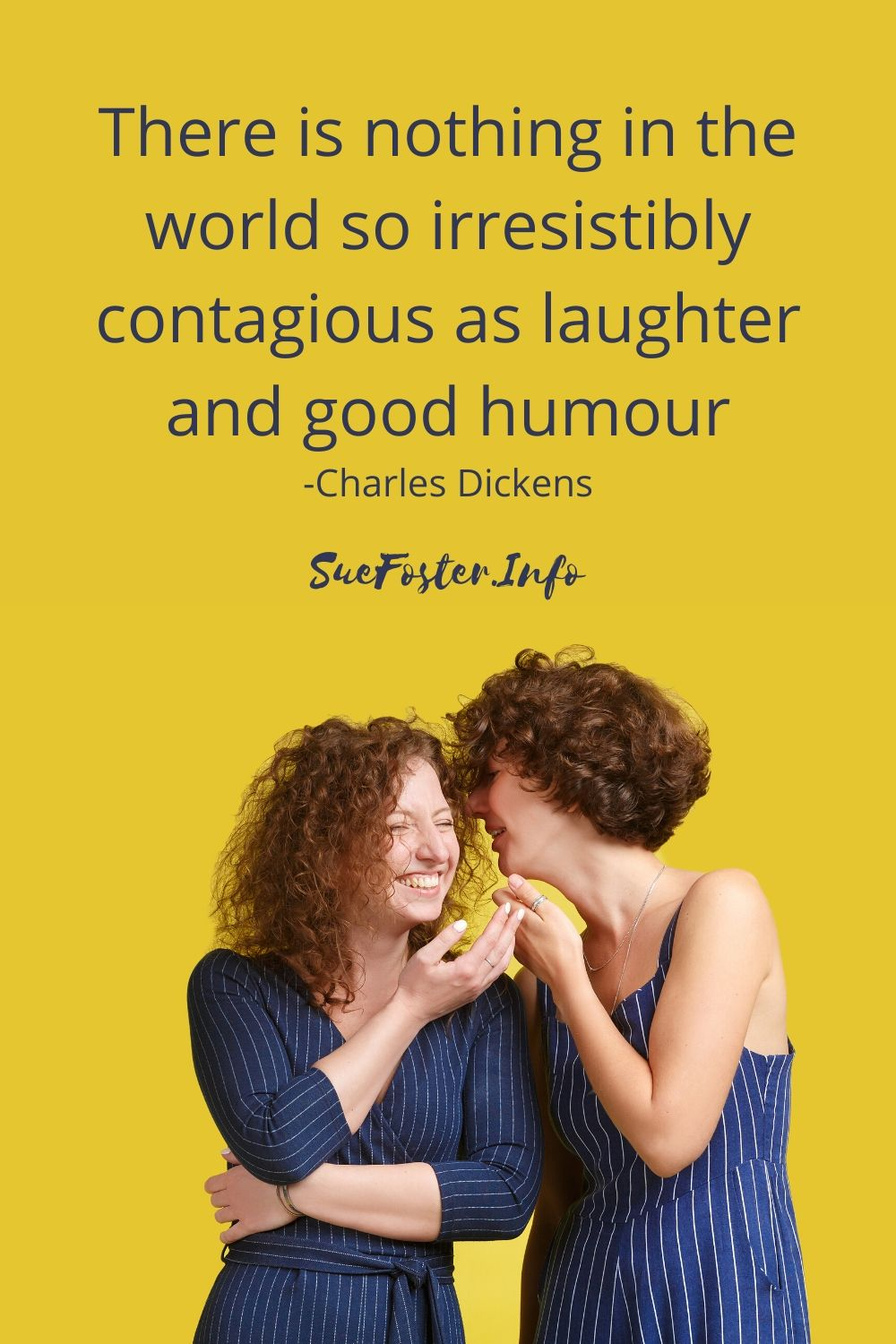There is nothing in the world so irresistibly contagious as laughter and good humour.