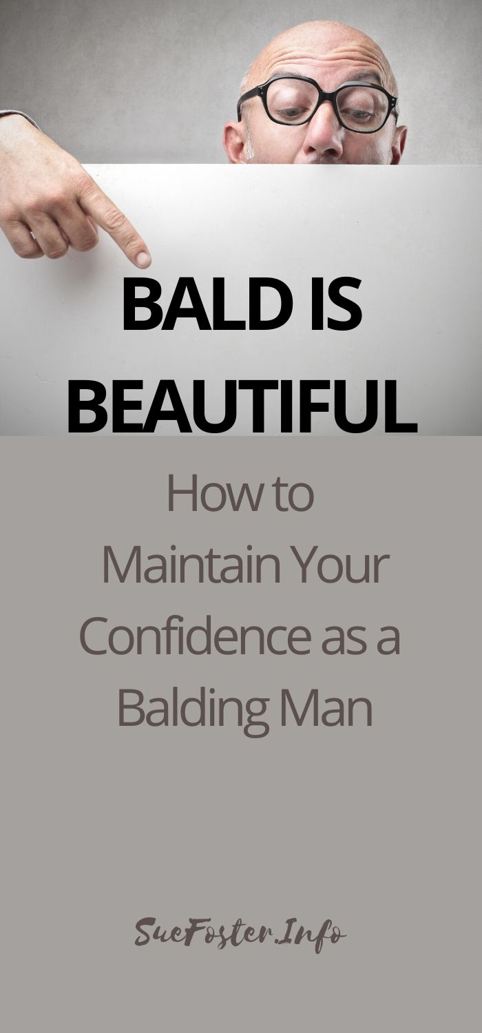 Bald? Maintain Your Confidence despite Losing Hair