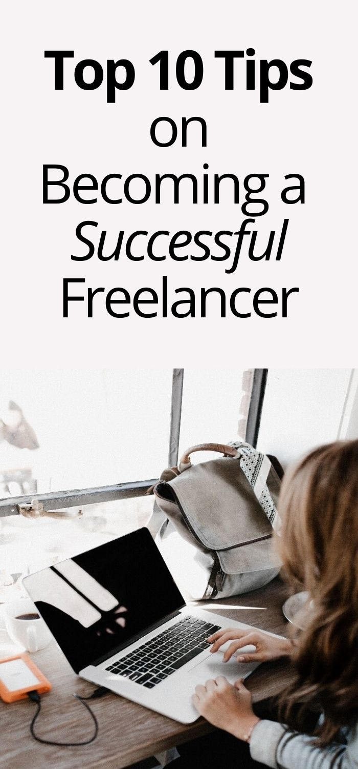 Top 10 tips on becoming a successful freelancer.