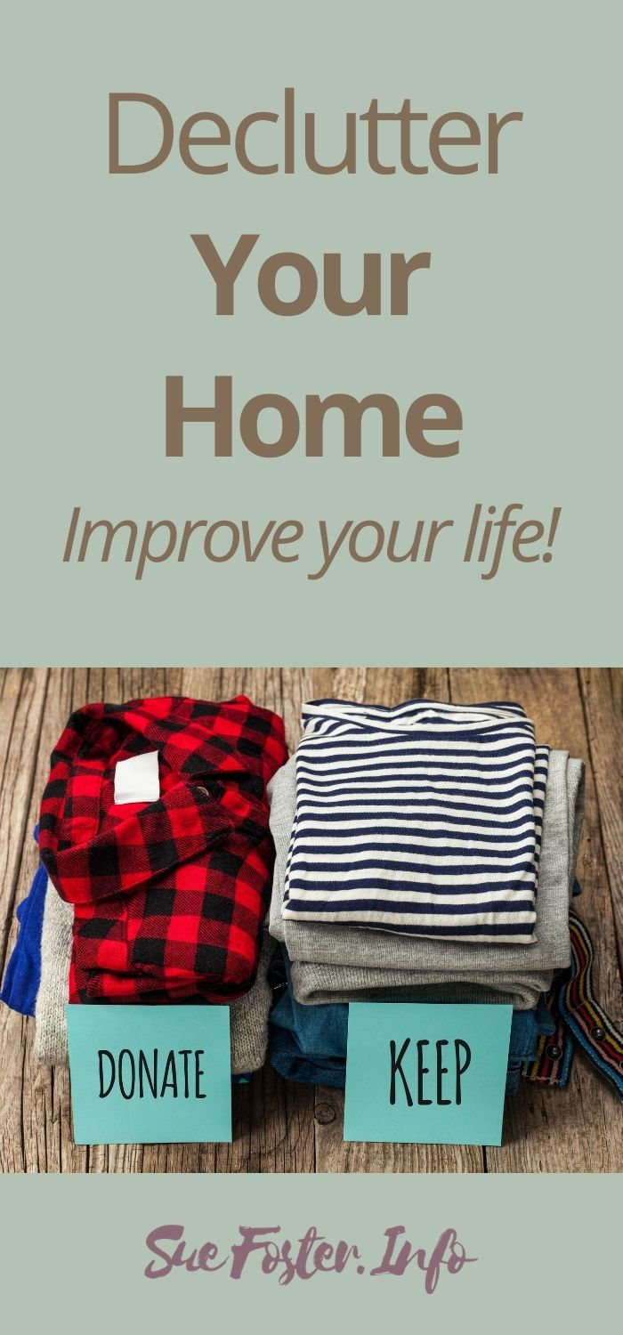 Declutter your home and improve your life.