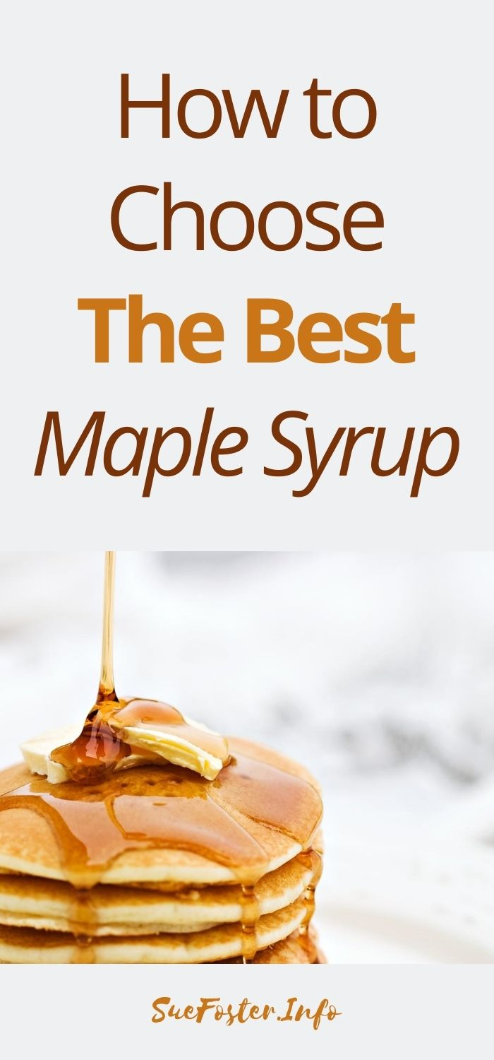 How to choose the best maple syrup.