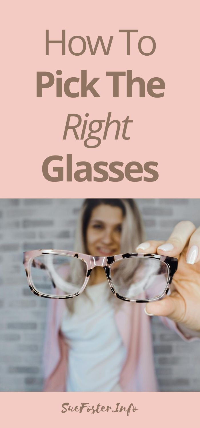 How to pick the right glasses to suit your face.