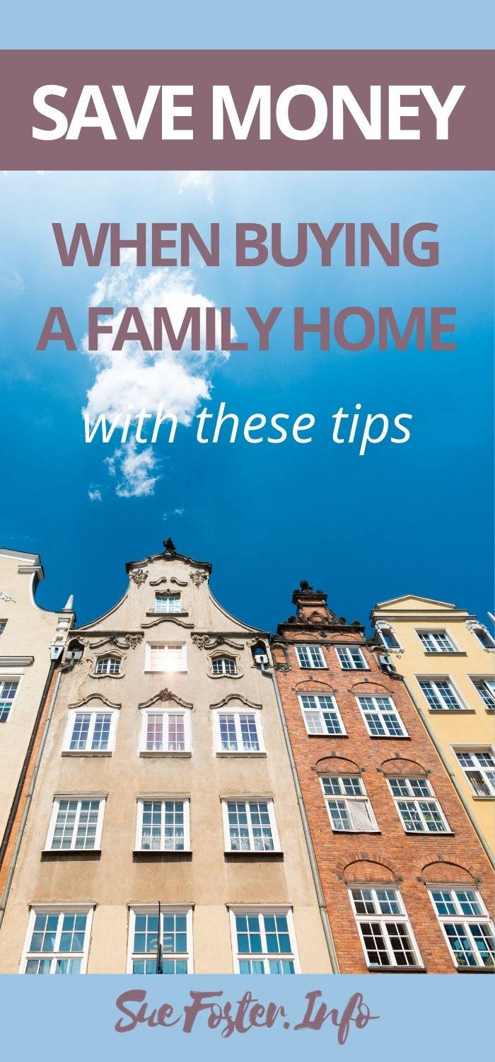Have a look at these tips to help you save money when buying a family home