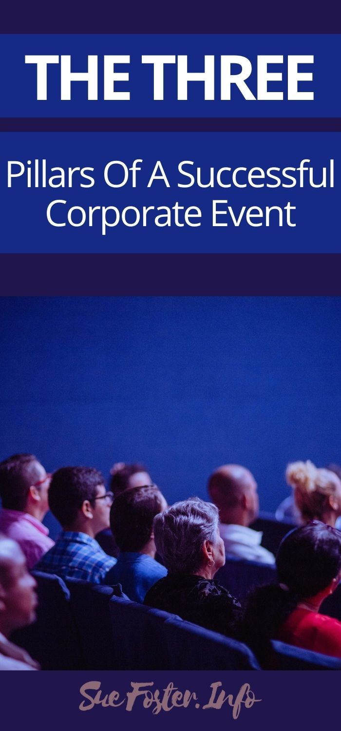The Three Pillars Of A Successful Corporate Event