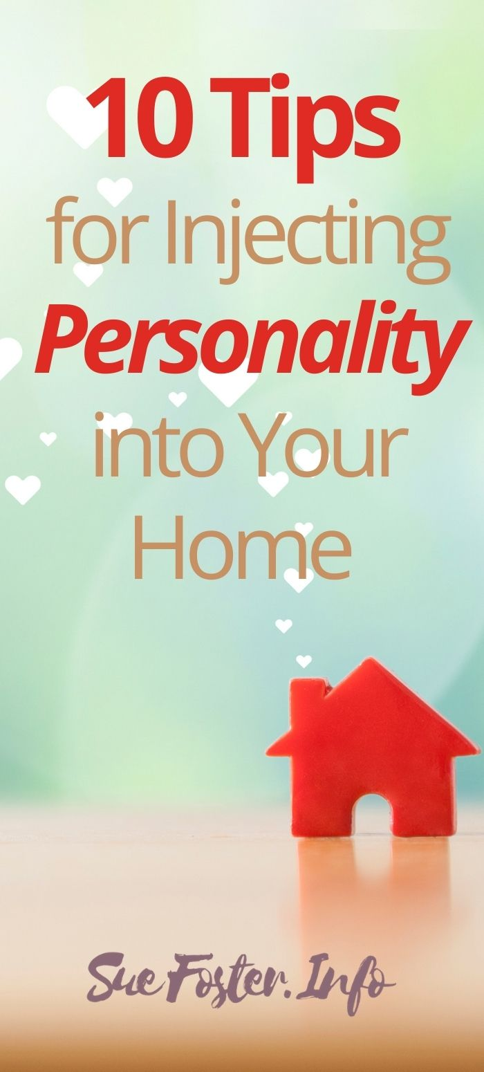 10 Tips for Injecting Personality into Your Home