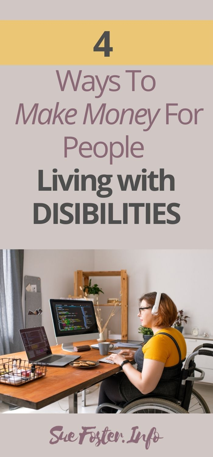 4 Ways To Make Money For People Living with Disabilities