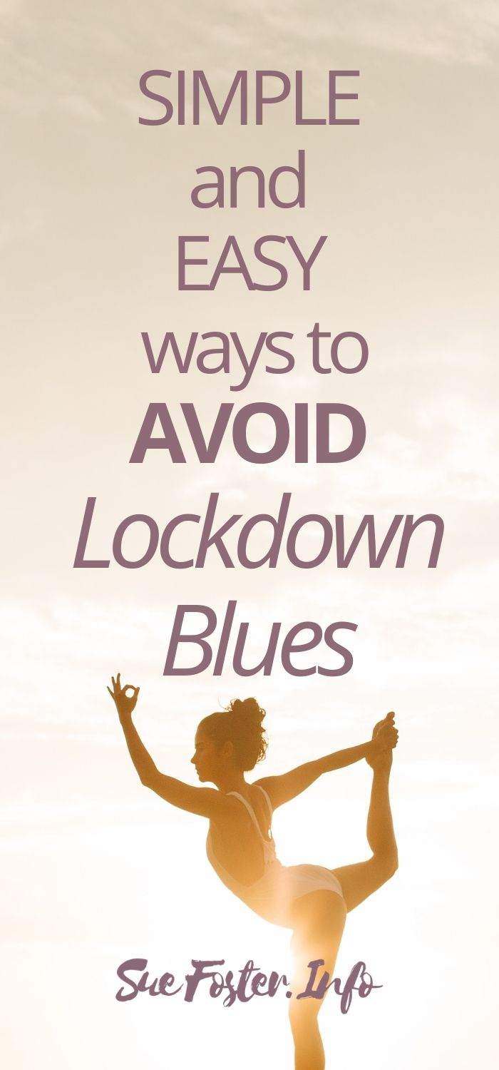 Simple and Easy Ways to Avoid Lockdown Blues