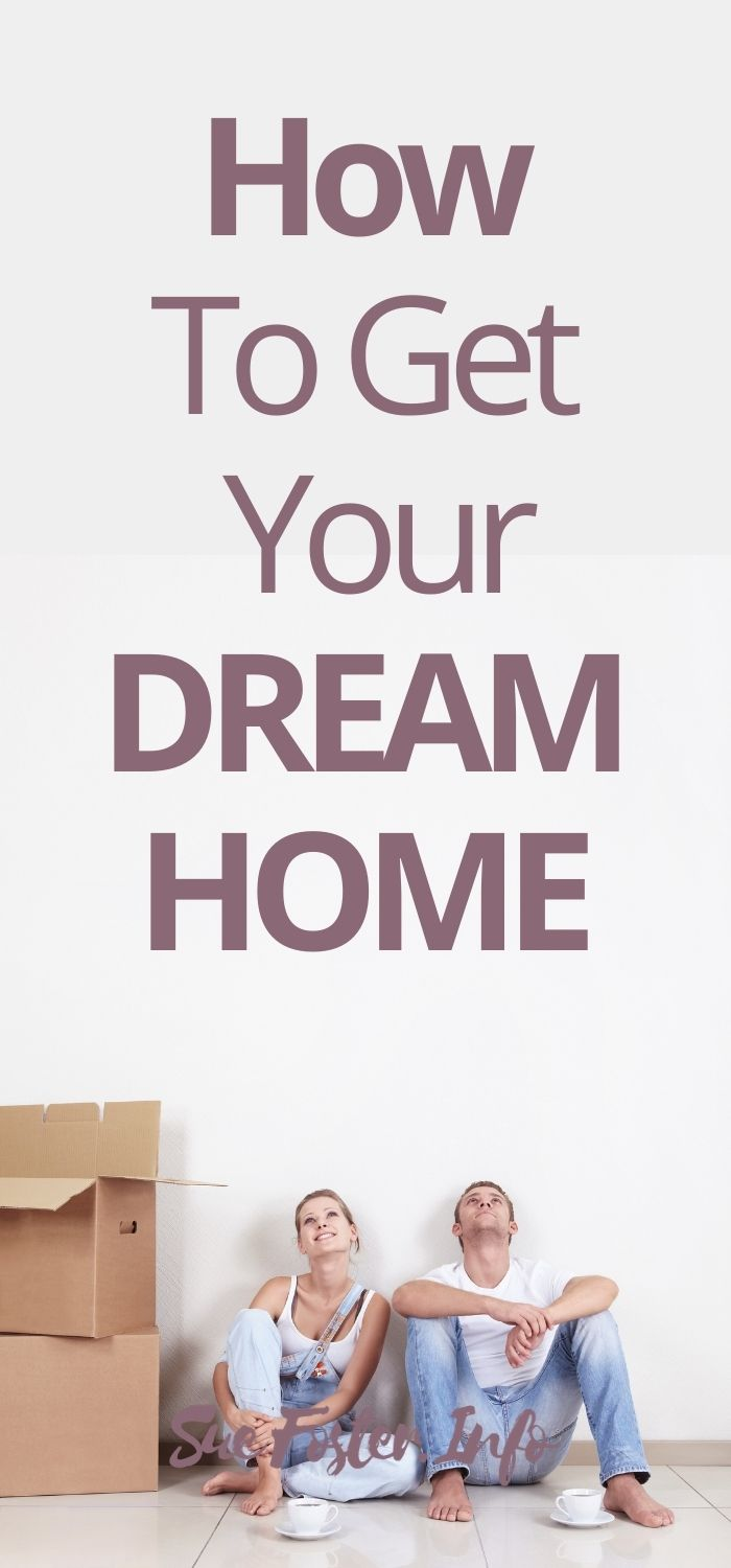 How to get your dream home.