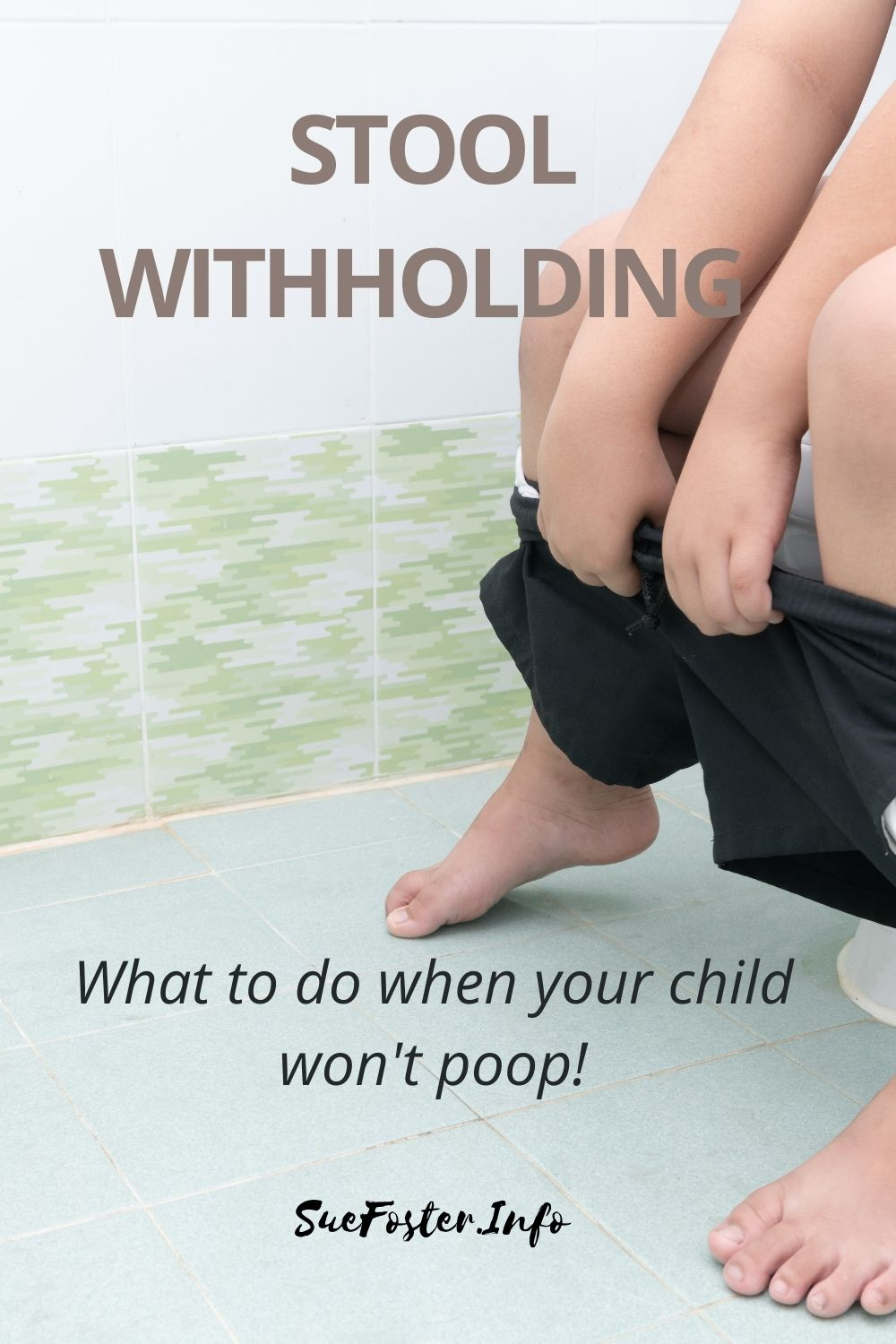 Stool withholding - what to do when your child won't poop