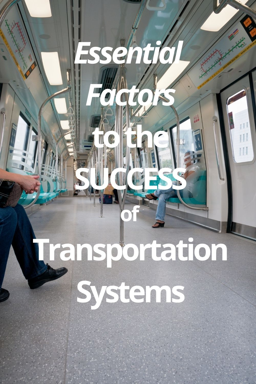 Essential Factors to the Success of Transportation Systems