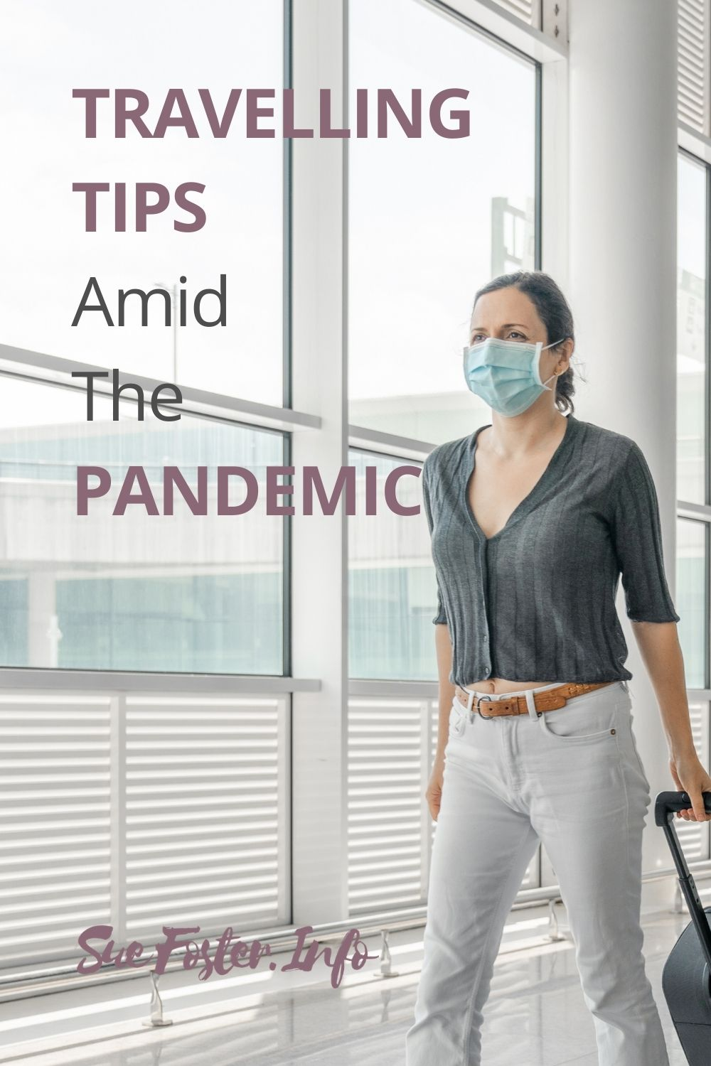 Travelling tips amid the pandemic.