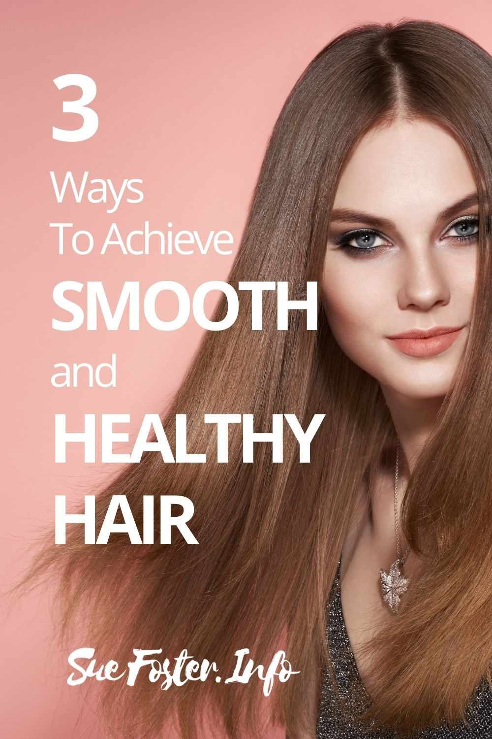 Here are 3 tips to end your bad-hair days and achieve smooth and healthy hair.