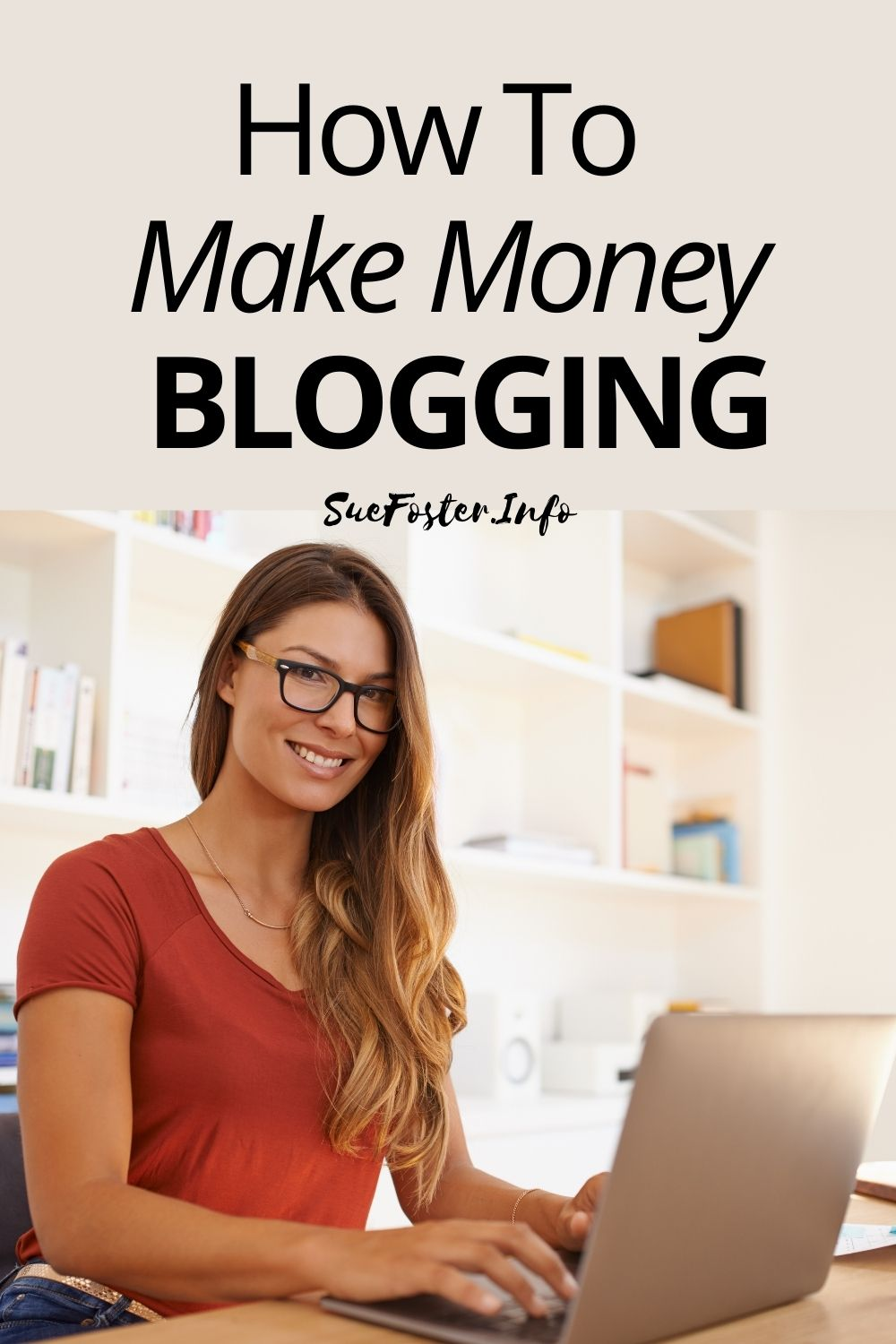 Follow these tips on how to make money blogging and how to start the right way so that you have a better chance of success.