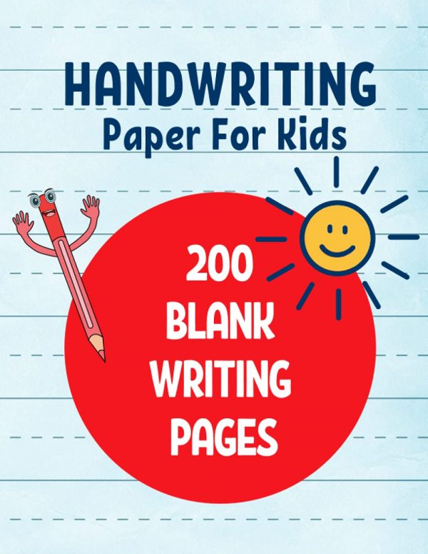 Handwriting paper for kids - 200 blank writing pages