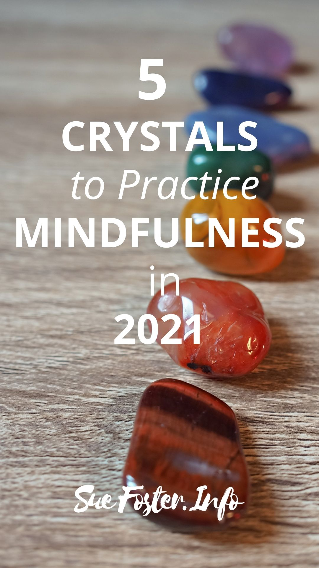 5 Mindfulness crystals that you can use to tackle the growing stress in this time of the pandemic.