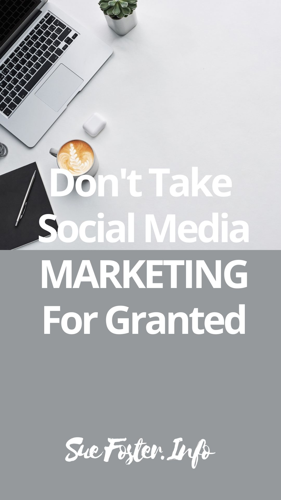 How not to take social media marketing for granted.
