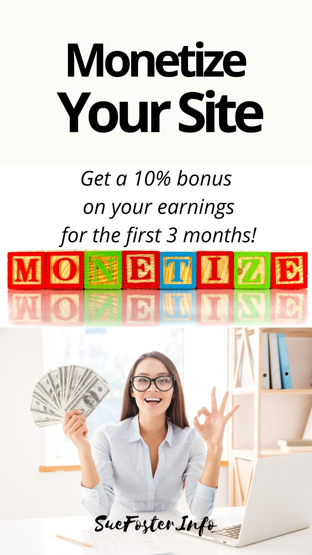 Monetize your site and get a 10% bonus on your earnings for the first 3 months!