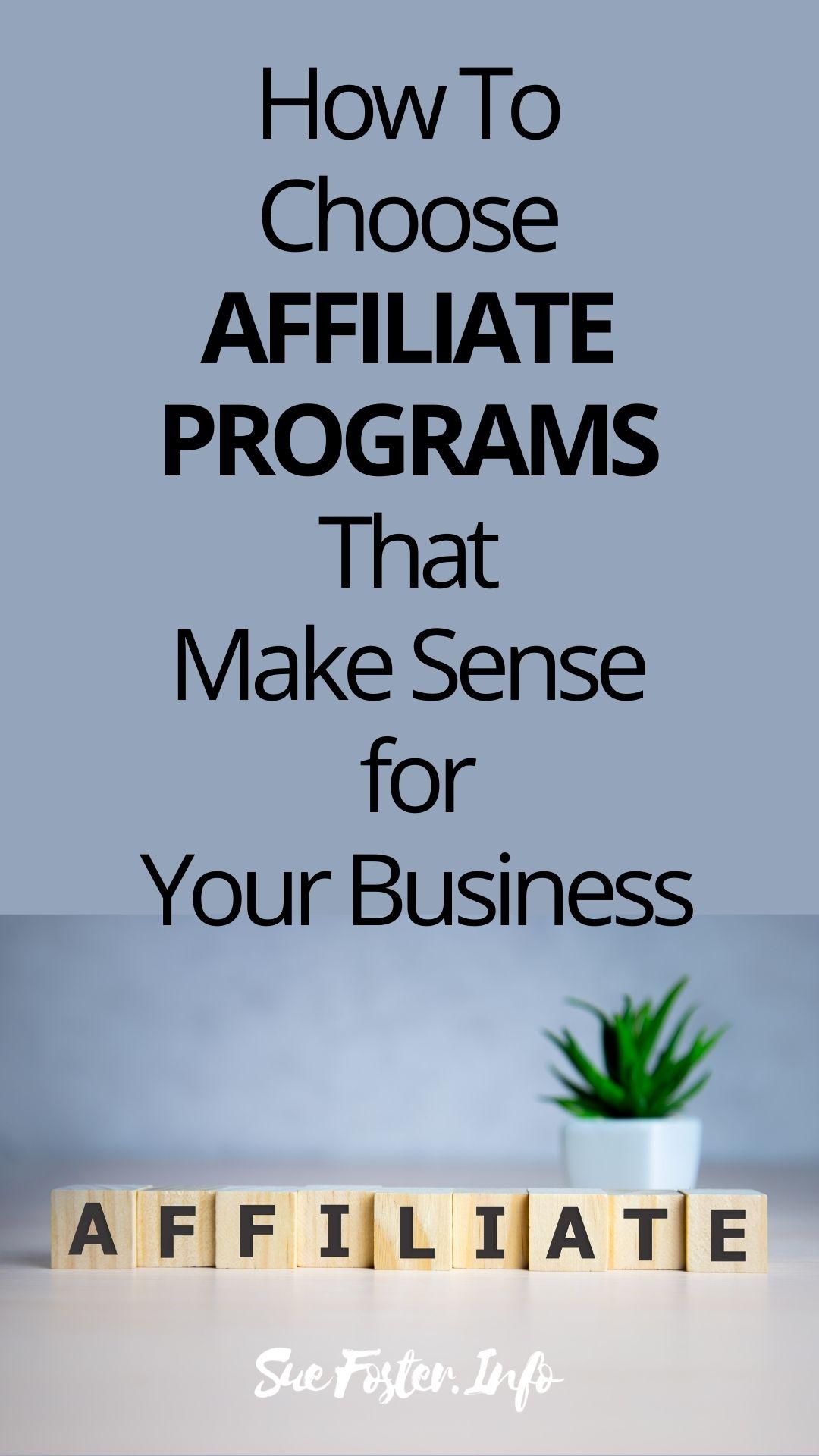 Tips on choosing affiliate programs that make sense for your business.